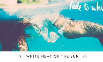 Fade to White This Summer