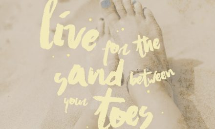 Live for the sand between your toes