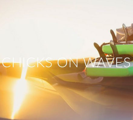 Chicks on Waves